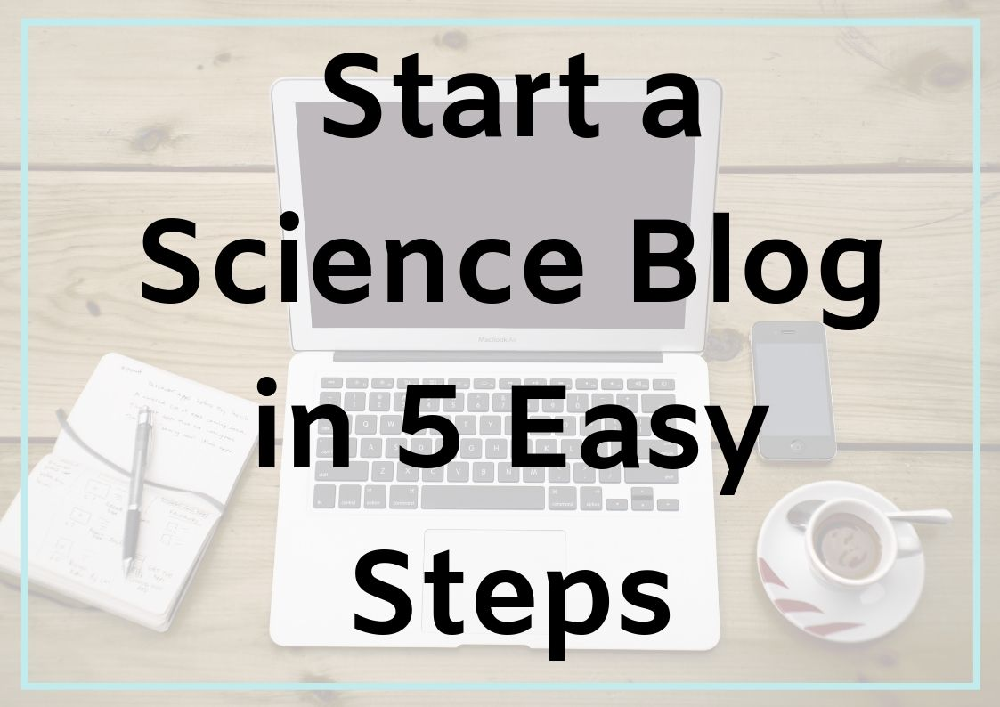 Start a Science Blog in 5 Easy Steps