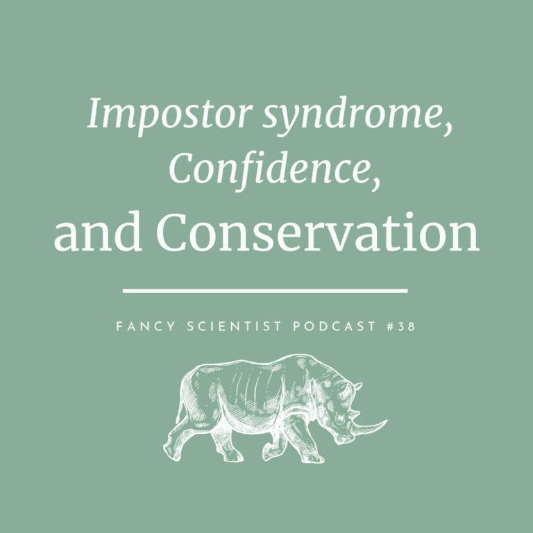 In this podcast, I talk about how impostor syndrome, confidence, and conservation are all inter-connected.