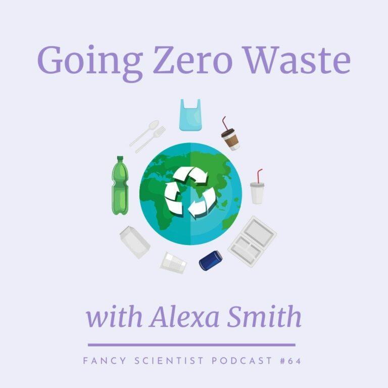 Going Zero Waste with Alexa Smith
