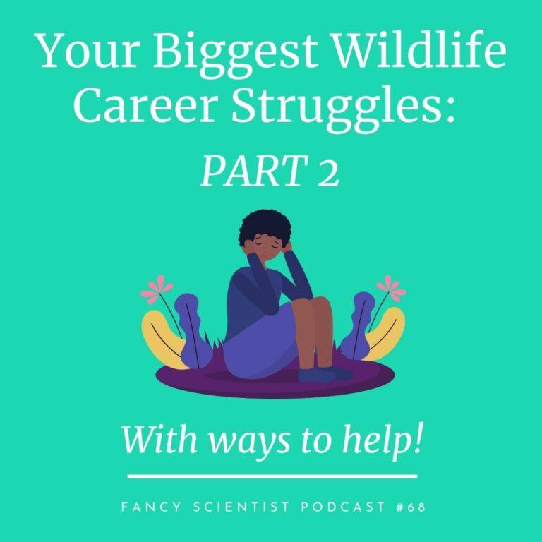 Your Biggest Wildlife Career Struggles Part 2
